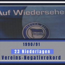 Hertha BSC: 23 Niederlagen in der Saison 1990/91.
