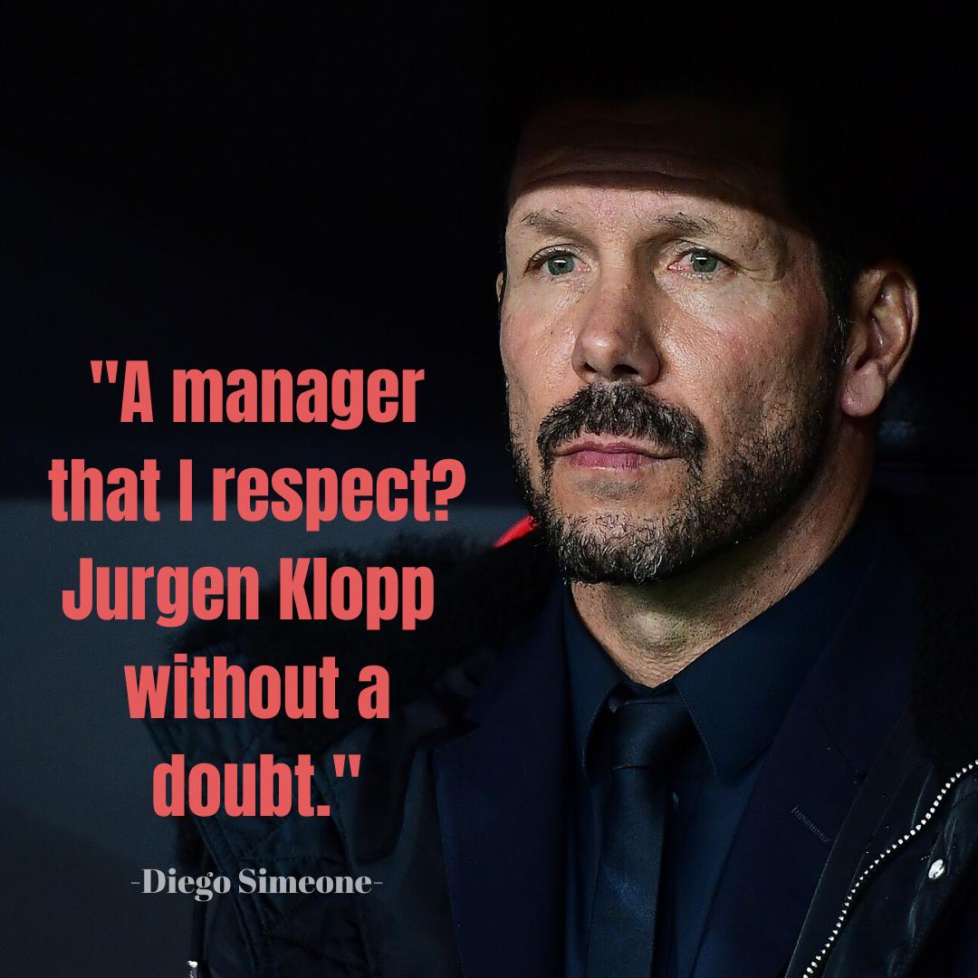 Diego Simeone Quote Klopp