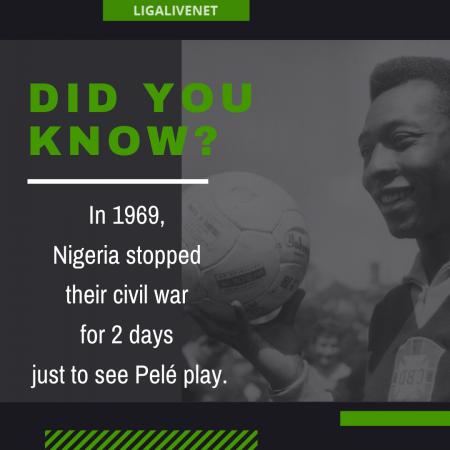 Pele stopped a civil war in Nigeria